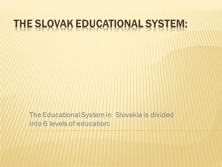 The Slovak educational system:
