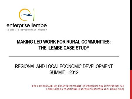 MAKING LED WORK FOR RURAL COMMUNITIES: THE ILEMBE CASE STUDY __________________________________________________ REGIONAL AND LOCAL ECONOMIC DEVELOPMENT.