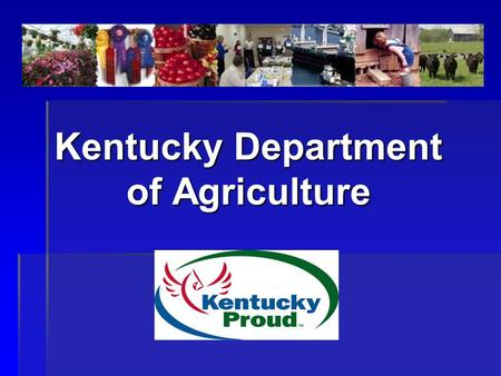 Kentucky Department of Agriculture. International Marketing Kentucky Department of Agriculture  Mission Statement  To assist Kentucky companies and.