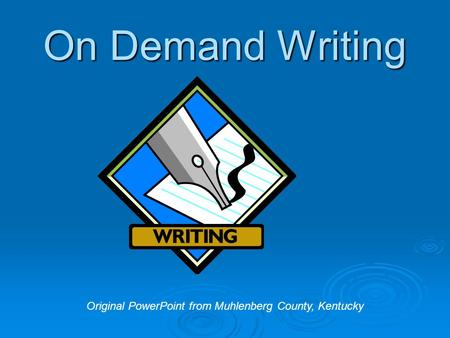 On Demand Writing Original PowerPoint from Muhlenberg County, Kentucky.
