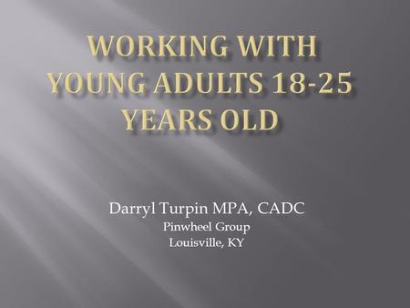 Working with Young Adults years old