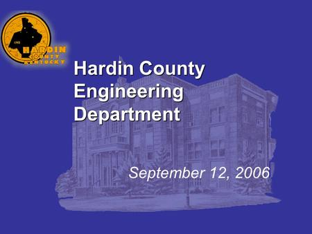Hardin County Engineering Department September 12, 2006.