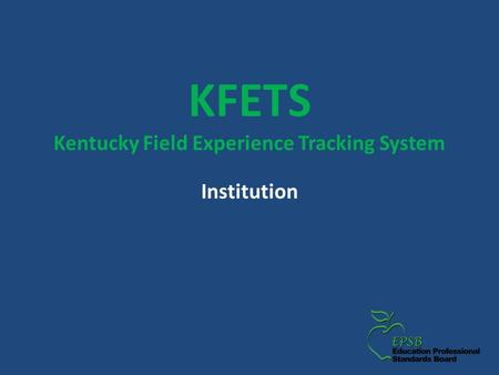 KFETS Kentucky Field Experience Tracking System