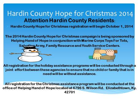 Hardin County Hope for Christmas 2014 Attention Hardin County Residents :  Hardin County Hope for Christmas registration will begin October 1, 2014 The.