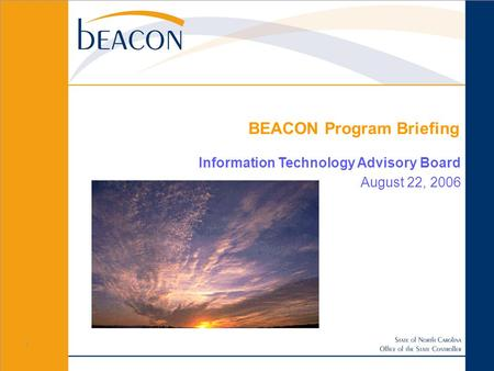 1 BEACON Program Briefing Information Technology Advisory Board August 22, 2006.