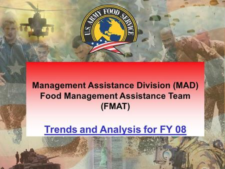 Army Center of Excellence, Subsistence Warrior Logisticians Management Assistance Division (MAD) Food Management Assistance Team (FMAT) Trends and Analysis.