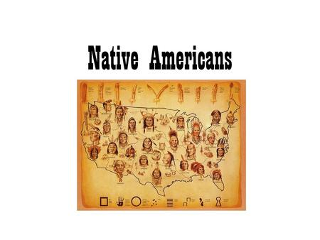"Native Americans. Wissen Aufgabe 1: –What does ""NATIVE"" mean? –Where can you find Native Americans? –What do you know about Native Americans?"