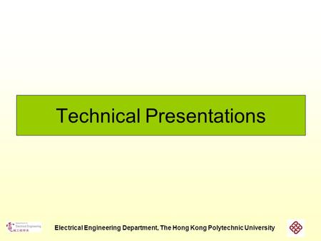 Electrical Engineering Department, The Hong Kong Polytechnic University Technical Presentations.