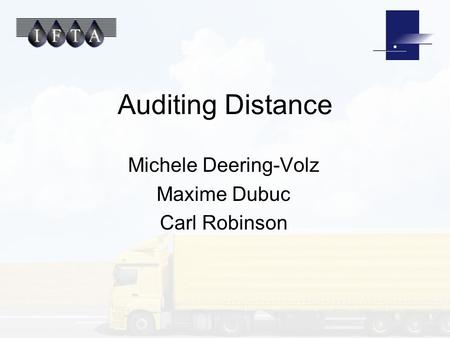 Auditing Distance Michele Deering-Volz Maxime Dubuc Carl Robinson.