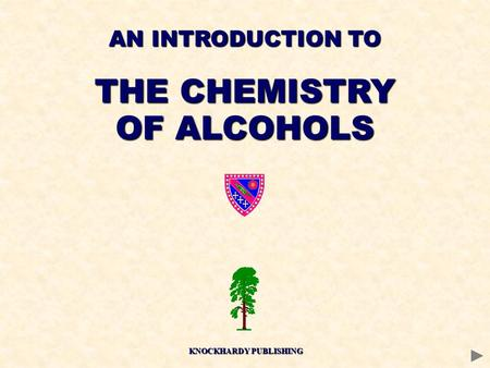 AN INTRODUCTION TO THE CHEMISTRY OF ALCOHOLS KNOCKHARDY PUBLISHING.