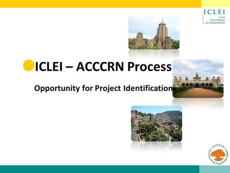 ICLEI – ACCCRN Process Opportunity for Project Identification.