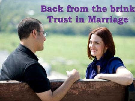Back from the brink Trust in Marriage. World Cup- Nigeria!