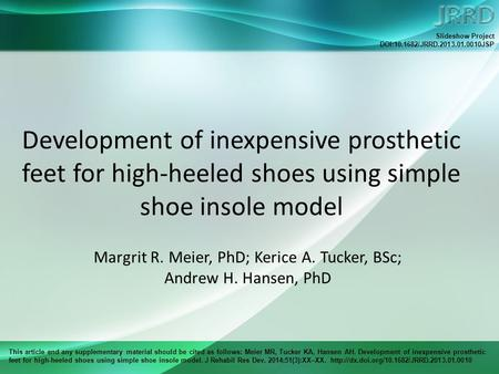 This article and any supplementary material should be cited as follows: Meier MR, Tucker KA, Hansen AH. Development of inexpensive prosthetic feet for.