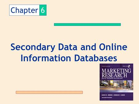 Chapter6 Secondary Data and Online Information Databases.
