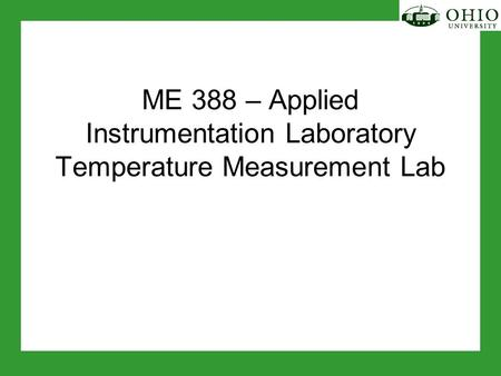 ME 388 – Applied Instrumentation Laboratory Temperature Measurement Lab.