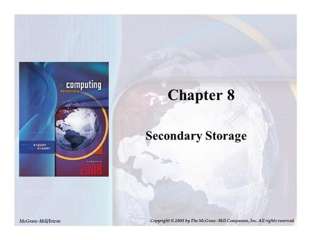 Secondary Storage Chapter 8 McGraw-Hill/Irwin