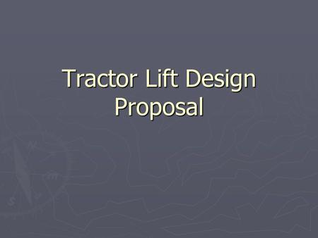 Tractor Lift Design Proposal. The Client ► Mark Novak  AgrAbility representative  Biological Systems Engineer.