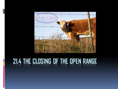 21.4 The Closing of the Open Range