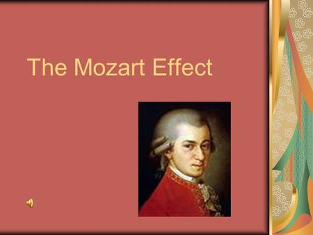 The Mozart Effect. Definition of the Mozart Effect A study done in 1993 in California appeared to show that college students who listened to Mozart for.