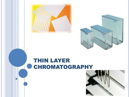 THIN LAYER CHROMATOGRAPHY. Thin layer chromatography (TLC) is a simple, inexpensive method which requires a minimum of instrumentation and can be used.