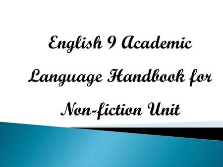 English 9 Academic Language Handbook for Non-fiction Unit.