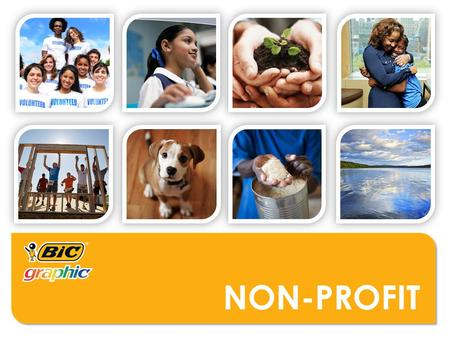 NON-PROFIT. WHO MIGHT USE THESE PRODUCTS?  Religious Organizations  Educational Organizations  Charitable Organizations  Animal Organizations  Churches/Places.