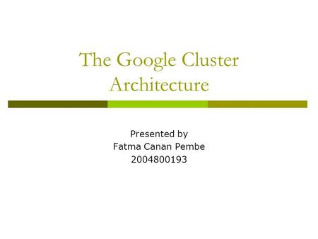 The <strong>Google</strong> Cluster Architecture