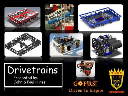 Purpose of this Presentation Drivetrain Selection o Types of drivetrains o Types of wheels o Drivetrain mechanics o Best drivetrain for your team o Maintenance.