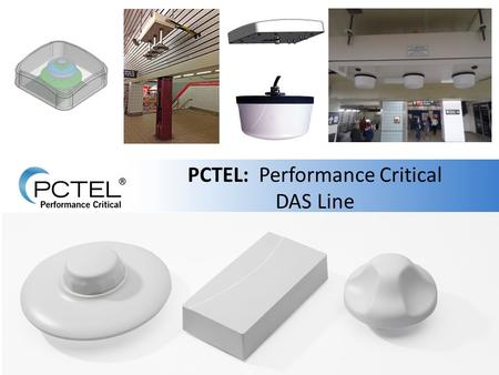 PCTEL: Performance Critical DAS Line. Agenda: PIM Review – Why we need to mitigate it What is our DAS line RIGHT NOW? How do we sell it? – PCTEL Advantage.