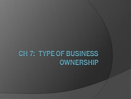Ch 7: Type of Business Ownership