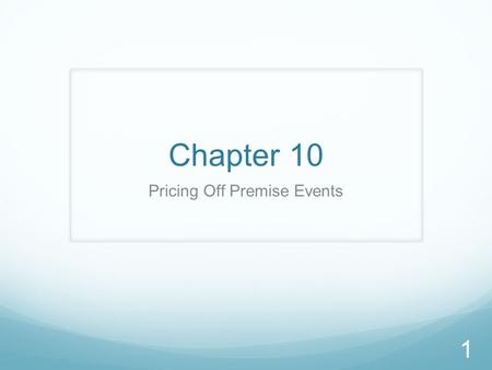 "Chapter 10 Pricing Off Premise Events 1. Pricing The ""Science"" of Pricing – determining the actual costs of goods and labor The ""Art"" of Pricing – how."