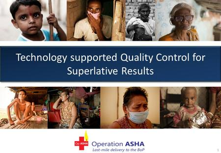 Technology supported Quality Control for Superlative Results 1.