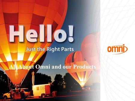 Omni Introduction Page All About Omni and our Products.