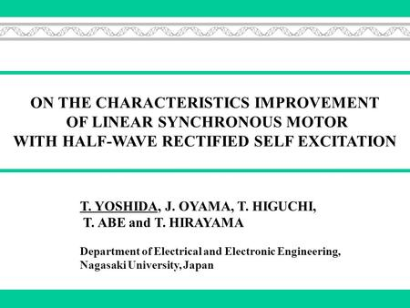 T. YOSHIDA, J. OYAMA, T. HIGUCHI, T. ABE and T. HIRAYAMA Department of Electrical and Electronic Engineering, Nagasaki University, Japan ON THE CHARACTERISTICS.