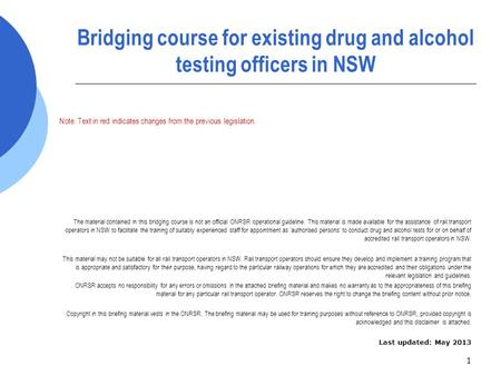 1 Bridging course for existing drug and alcohol testing officers in NSW Note: Text in red indicates changes from the previous legislation. The material.