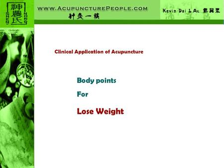Clinical Application of Acupuncture Body points For Lose Weight.