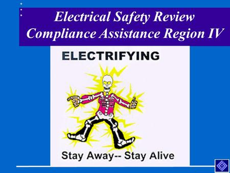 Electrical Safety Review Compliance Assistance Region IV.