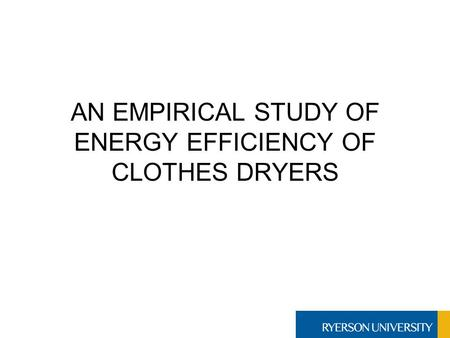 AN EMPIRICAL STUDY OF ENERGY EFFICIENCY OF CLOTHES DRYERS.
