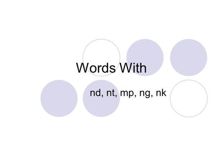 Words With nd, nt, mp, ng, nk.