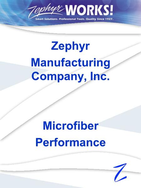 Zephyr Manufacturing Company, Inc. Microfiber Performance.
