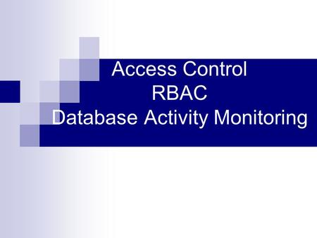 Access Control RBAC Database Activity Monitoring.