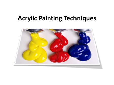 Acrylic Painting Techniques. Acrylics are extremely versatile, fast-drying paints, and can be used straight from the tube like oils or thinned with water.