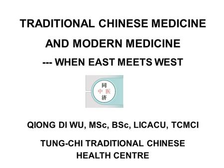 TRADITIONAL CHINESE MEDICINE AND MODERN MEDICINE