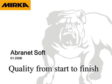 Quality from start to finish Abranet Soft 01 2006.
