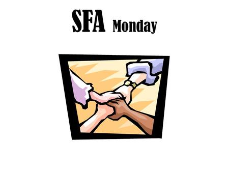 SFA Monday. Record your Comprehension and Vocabulary score. File your test and old vocabulary check Add team cooperation score Fill out Goal Met Fill.