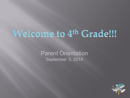 Parent Orientation September 3, 2014. Carol Cape John Severson Carol Ann Mavrinac Karen McClurg Heather Feagins.