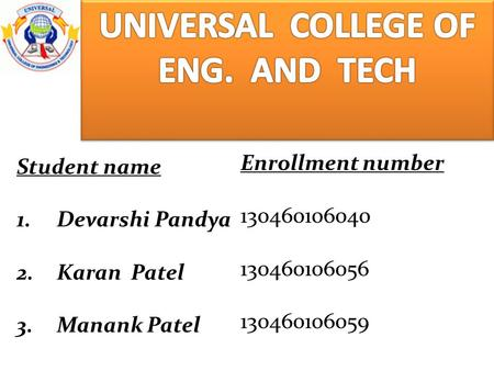 UNIVERSAL COLLEGE OF ENG. AND TECH