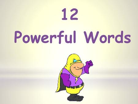 12 Powerful Words. ~ List in order Follow Sequence sketch Outline What are some synonyms for TRACE? copy draw.