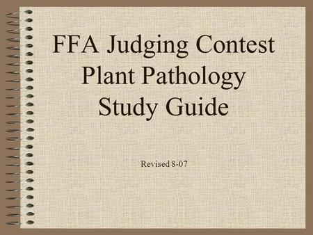 FFA Judging Contest Plant Pathology Study Guide Revised 8-07.