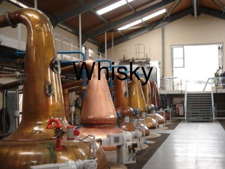 Whisky. Whisky or whiskey? The spirit made of malted barley or grain in Scotland is spelled Whisky. Whiskey is for the product made of malted barley,